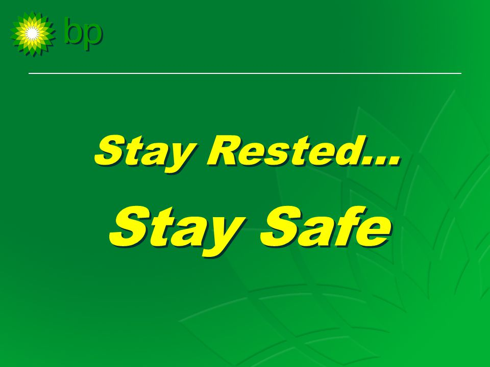 Stay Rested… Stay Safe