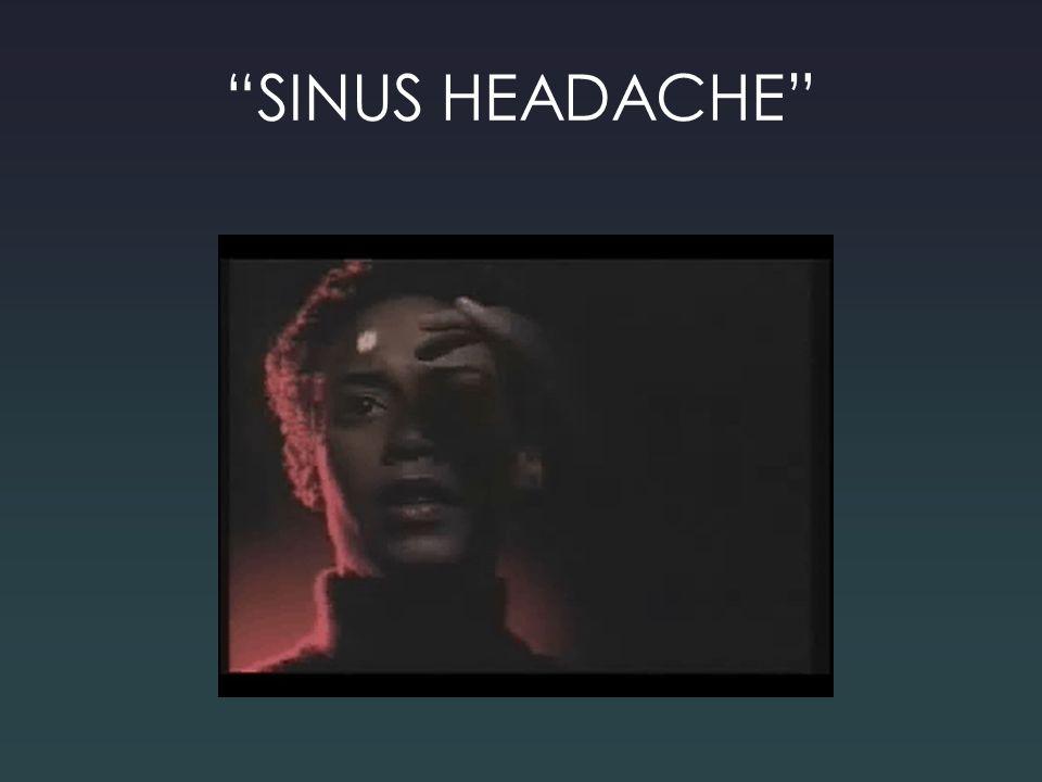"""""""SINUS HEADACHE"""""""