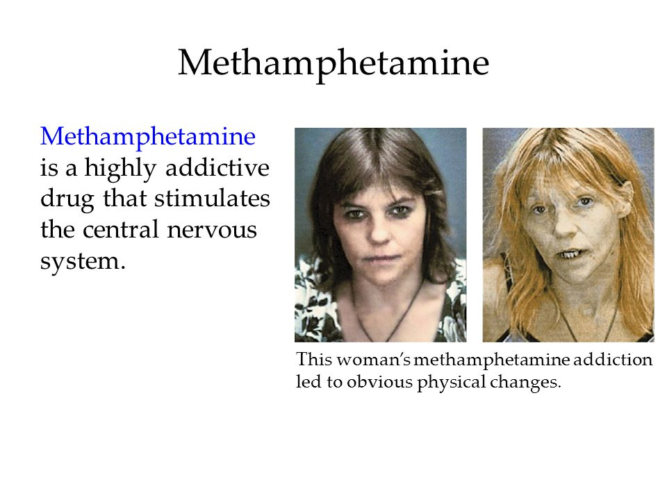 Methamphetamine is a highly addictive drug that stimulates the central nervous system.