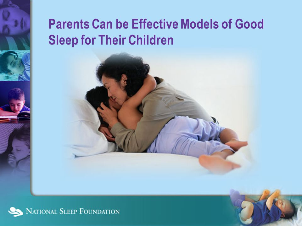 Parents Can be Effective Models of Good Sleep for Their Children