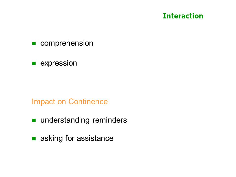 Interaction comprehension expression Impact on Continence understanding reminders asking for assistance