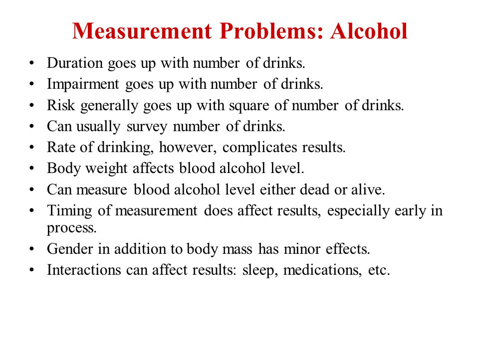 Measurement Problems: Alcohol Duration goes up with number of drinks.