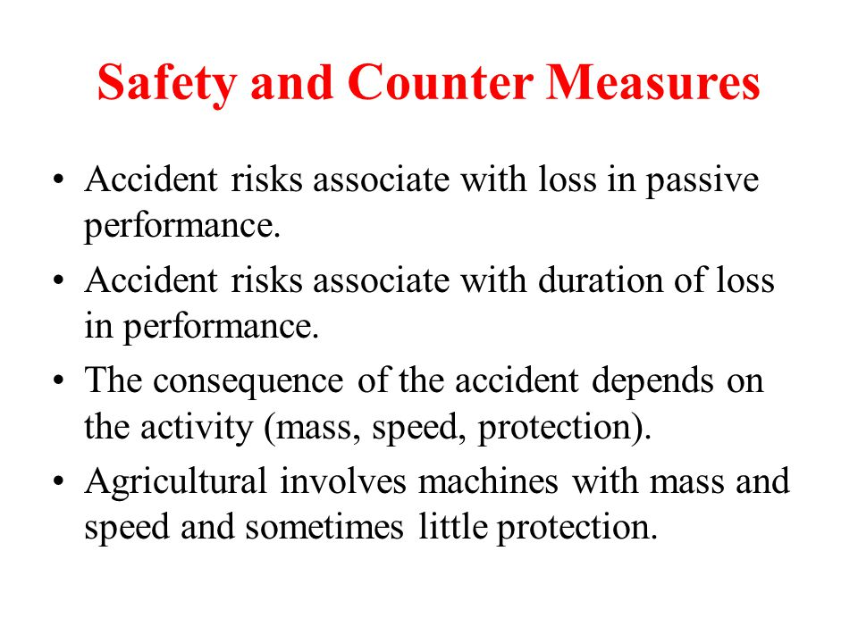Accident risks associate with loss in passive performance.