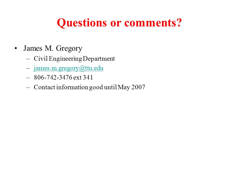 Questions or comments. James M.