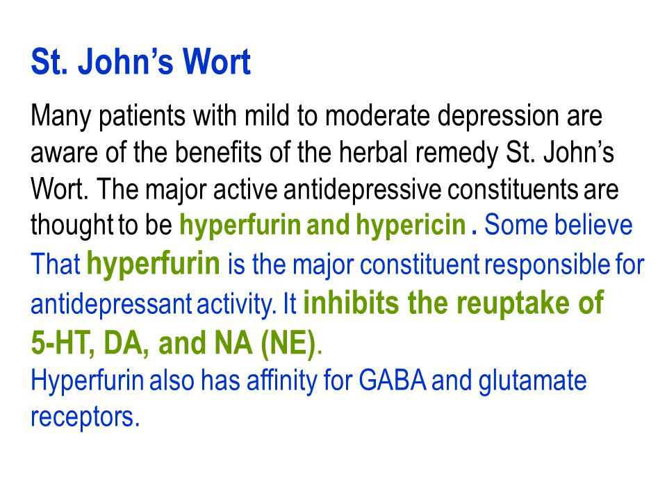 Many patients with mild to moderate depression are aware of the benefits of the herbal remedy St. John's Wort. The major active antidepressive constit