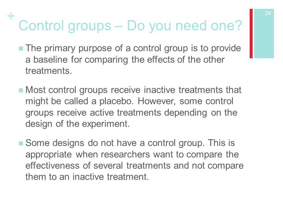 + Control groups – Do you need one.