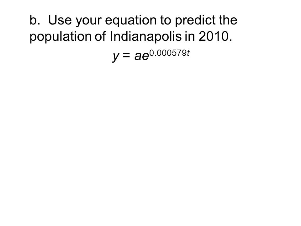 Ex.4 The population of Indianapolis, IN was 781,870 in 2000.