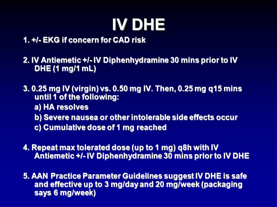 Dihydroergotamine (DHE) Intravenous (IV), Subcutaneous (SC), Intramuscular (IM), Intranasal (IN) forms; (Inhaled DHE coming soon)Intravenous (IV), Sub