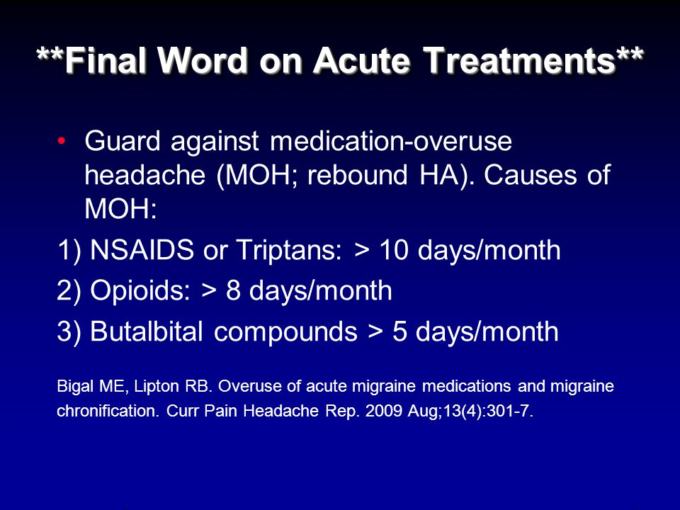 Summary: Acute Therapies for Migraine (2000) Group 1: Proven pronounced statistical and clinical benefit (at least 2 double- blind, placebo-controlled
