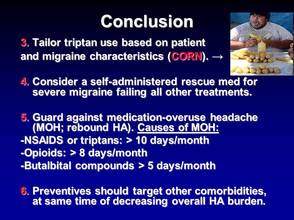 ConclusionConclusion General Principles of Acute Migraine ManagementGeneral Principles of Acute Migraine Management 1.