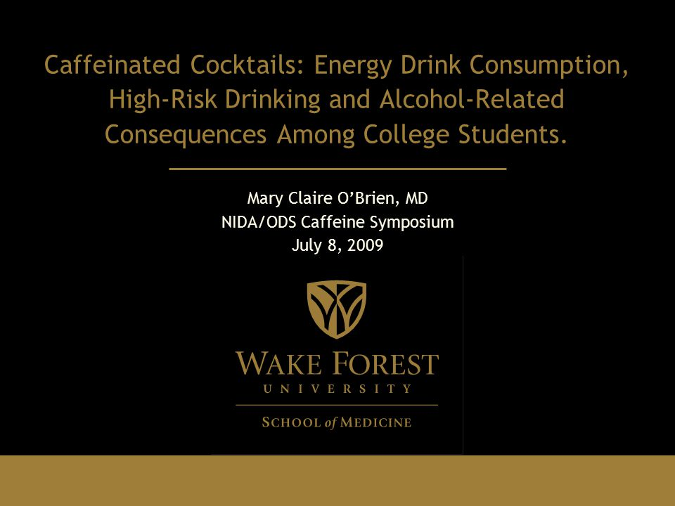 Caffeinated Cocktails: Energy Drink Consumption, High-Risk Drinking and Alcohol-Related Consequences Among College Students.