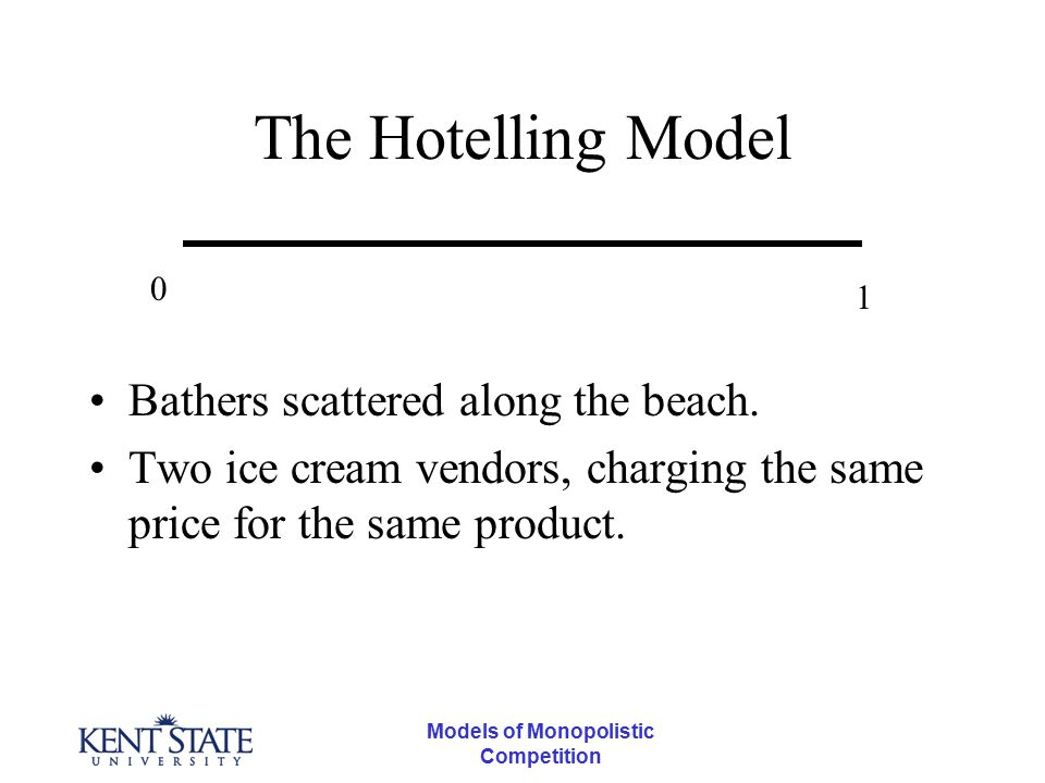 Models of Monopolistic Competition The Hotelling Model Bathers scattered along the beach.