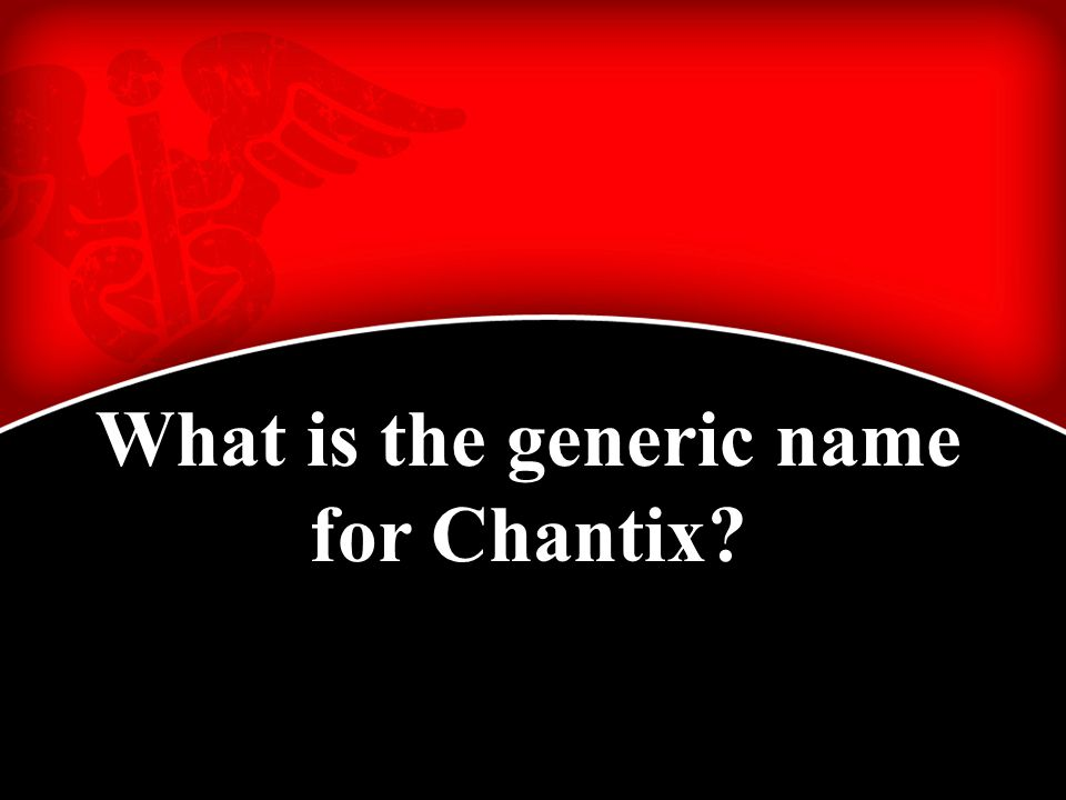 What is the generic name for Chantix