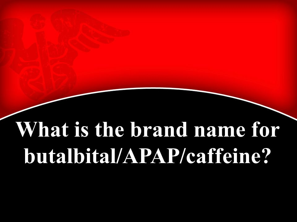 What is the brand name for butalbital/APAP/caffeine