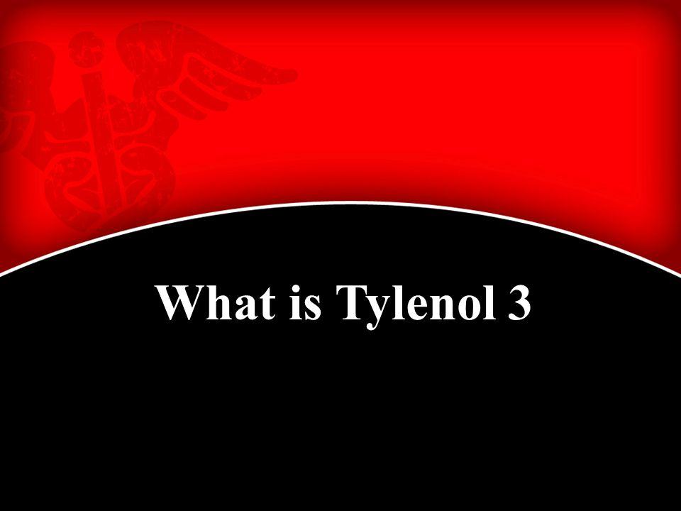 What is Tylenol 3