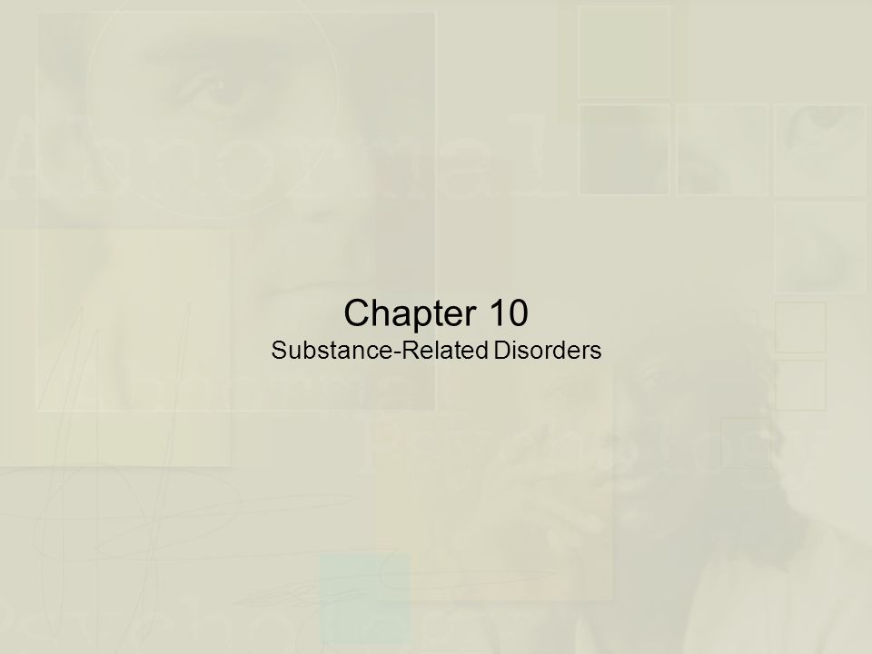 Chapter 10 Substance-Related Disorders