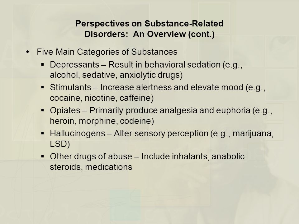 Perspectives on Substance-Related Disorders: An Overview (cont.) Figure 11.1 Ice, LSD, chocolate, TV: Is everything addictive?
