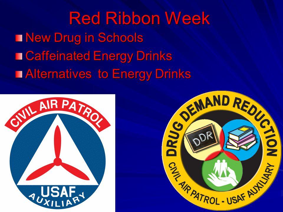Red Ribbon Week New Drug in Schools Caffeinated Energy Drinks Alternatives to Energy Drinks