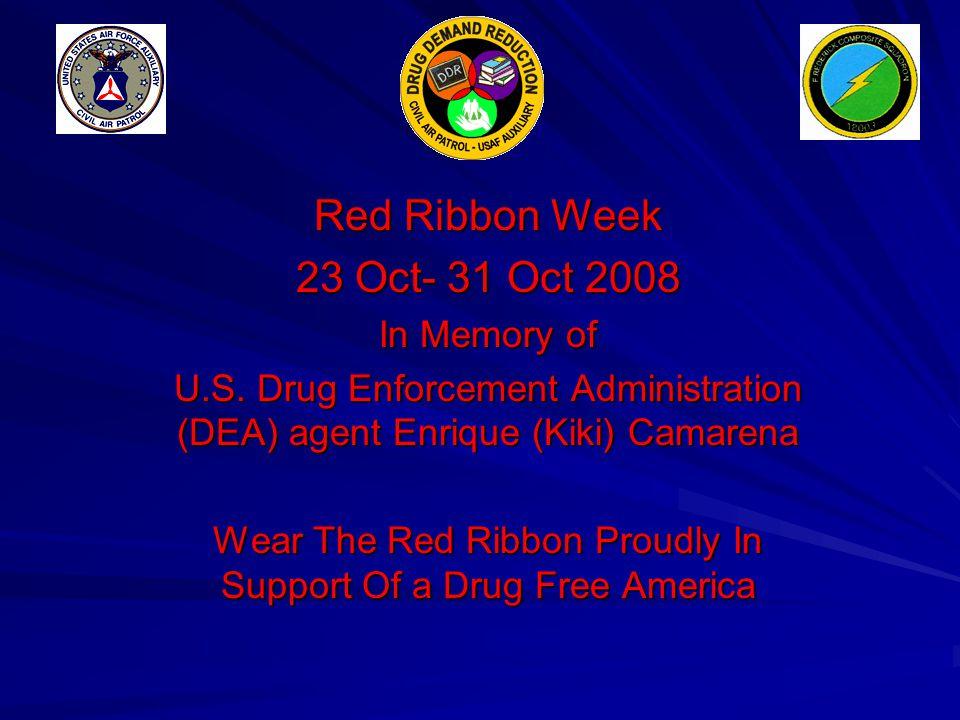 Red Ribbon Week 23 Oct- 31 Oct 2008 In Memory of U.S.