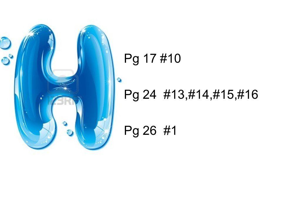Pg 17 #10 Pg 24 #13,#14,#15,#16 Pg 26 #1