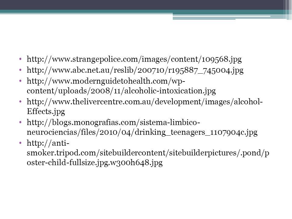 http://www.strangepolice.com/images/content/109568.jpg http://www.abc.net.au/reslib/200710/r195887_745004.jpg http://www.modernguidetohealth.com/wp- c