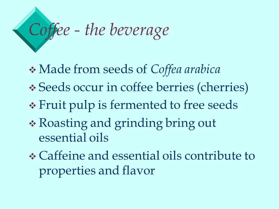 Summary v v Caffeine and caffeine-like alkaloids have a stimulating effect on the mammalian central nervous system v v Coffea arabica, Thea sinensis, and Theobroma cacao long use in stimulating beverages and historically have played an important role in human affairs v v Today coffee, tea, chocolate, and cola are consumed globally