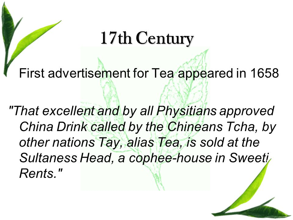 17th Century First advertisement for Tea appeared in 1658