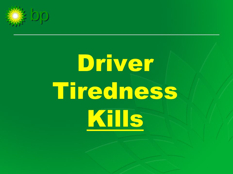 Driver Tiredness Kills