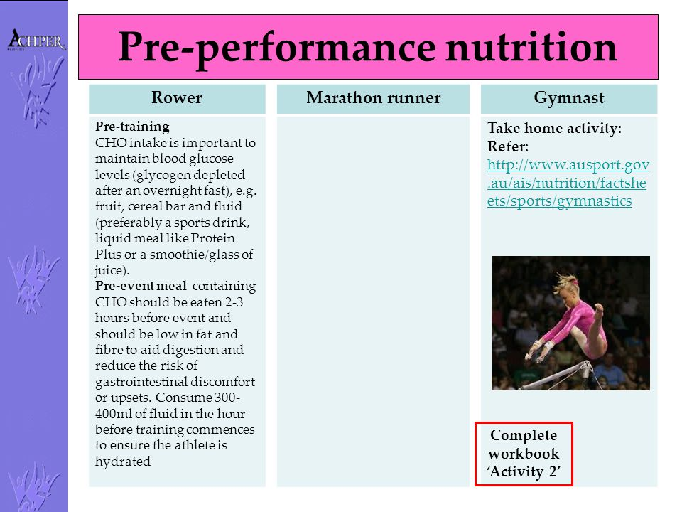 Pre-performance nutrition Rower Pre-training CHO intake is important to maintain blood glucose levels (glycogen depleted after an overnight fast), e.g