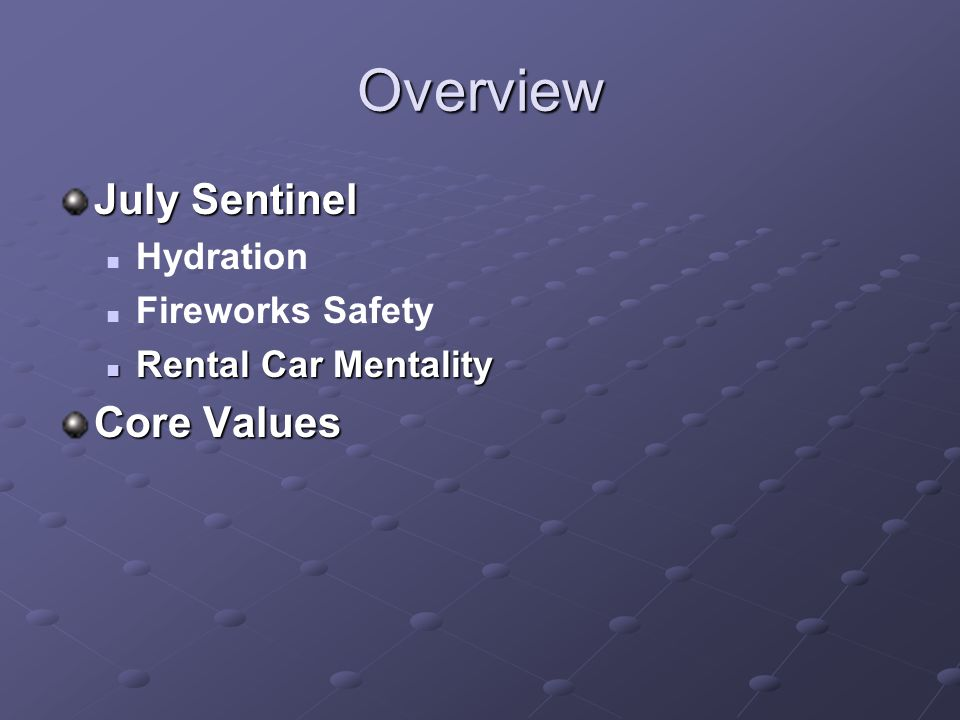 Overview July Sentinel Hydration Fireworks Safety Rental Car Mentality Rental Car Mentality Core Values