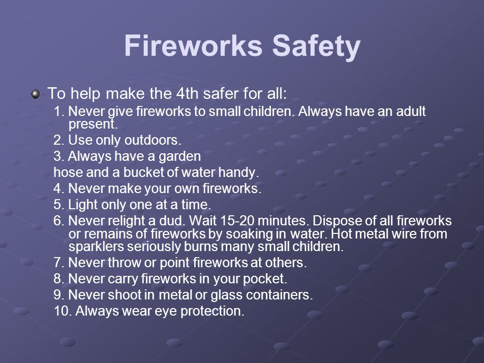 Fireworks Safety To help make the 4th safer for all: 1.