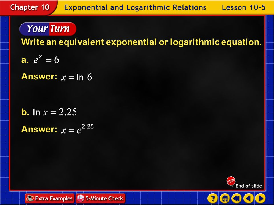 Example 5-3b Answer: Write an equivalent exponential equation for
