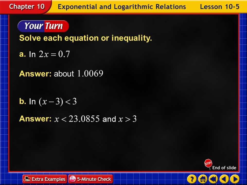 Example 5-7c Answer: The solution is all numbers less than 7.5912 and greater than 1.5.