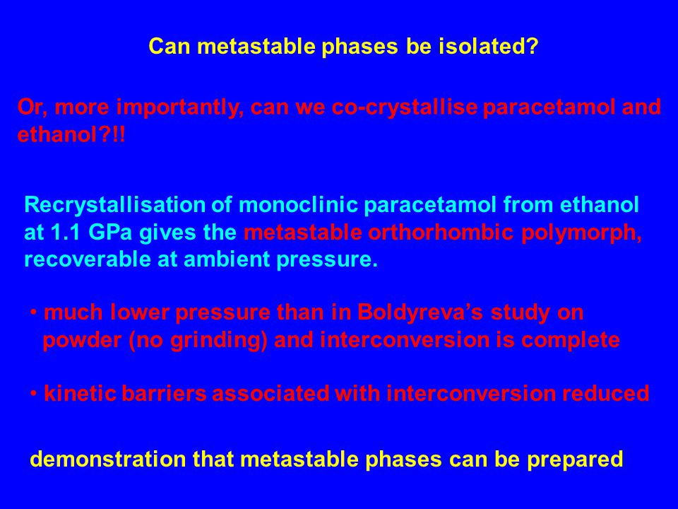 Can metastable phases be isolated.