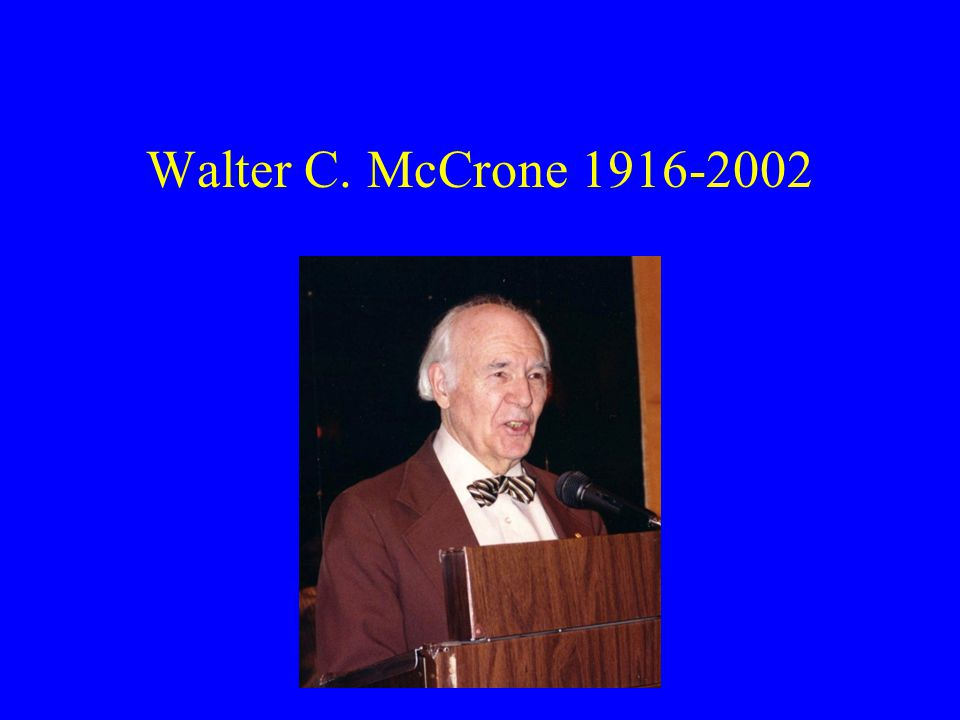 Walter C. McCrone 1916-2002