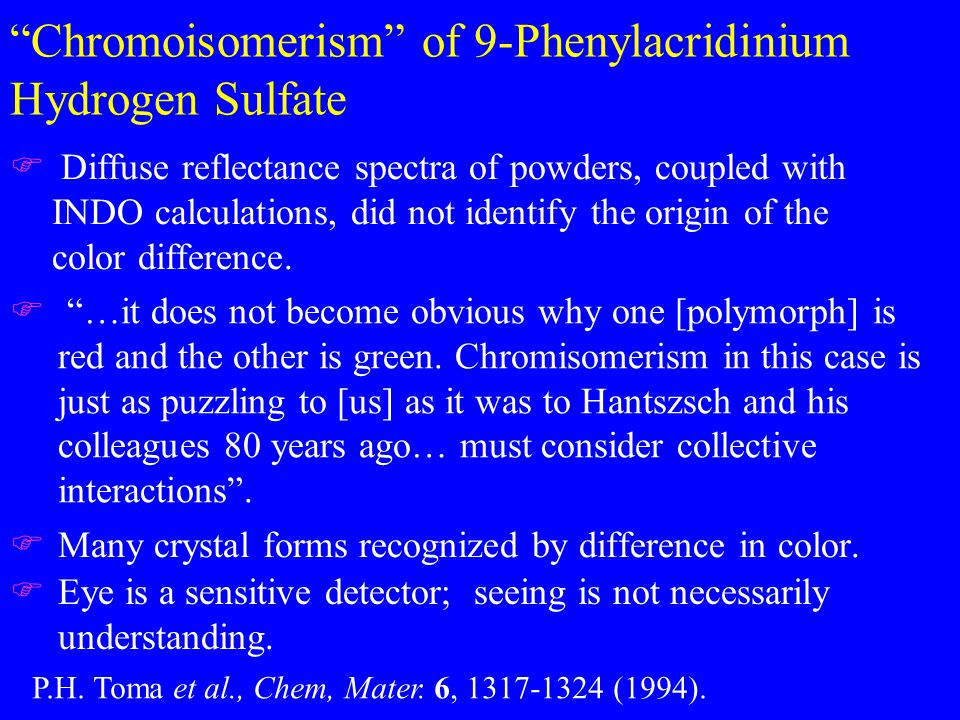 Chromoisomerism of 9-Phenylacridinium Hydrogen Sulfate FMany crystal forms recognized by difference in color.