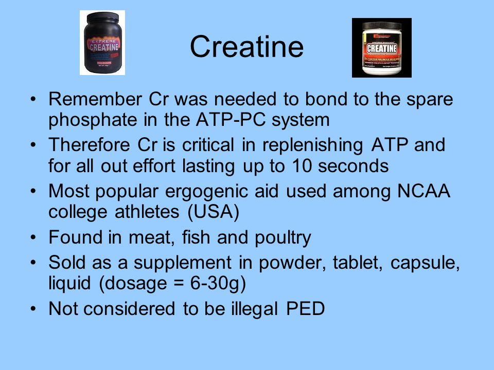 Creatine Remember Cr was needed to bond to the spare phosphate in the ATP-PC system Therefore Cr is critical in replenishing ATP and for all out effor