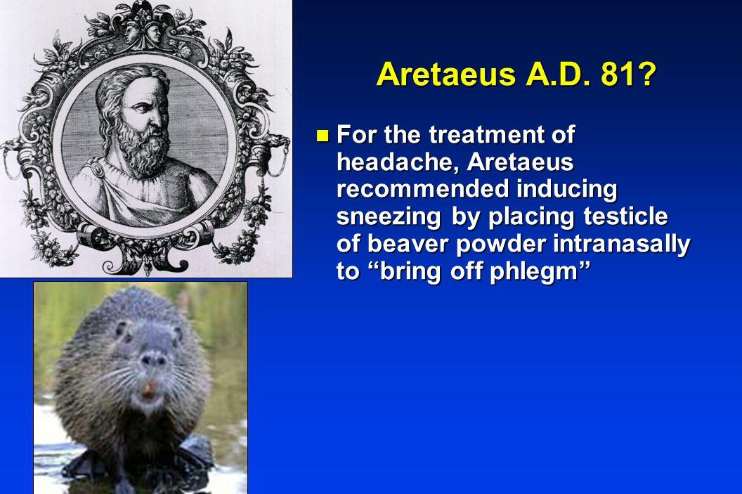 Aretaeus A.D. 81.