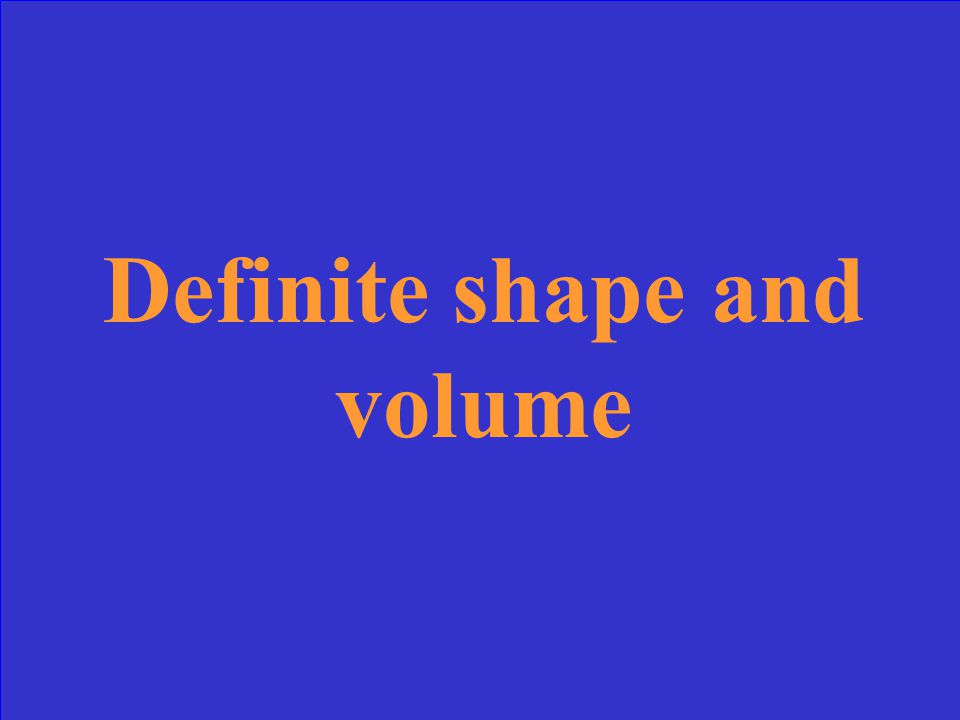 What is the shape and volume of a solid