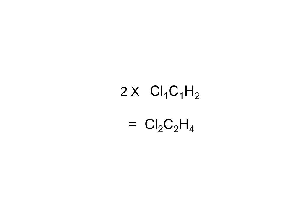 2 X Cl 1 C 1 H 2 = Cl 2 C 2 H 4