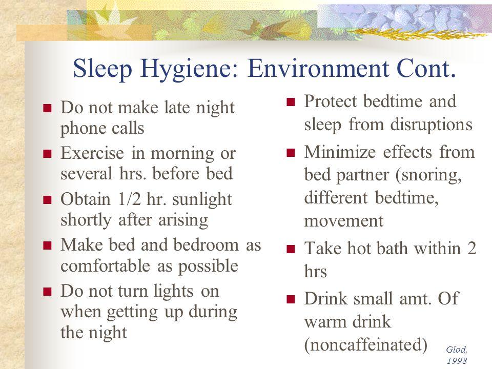 Sleep Hygiene: Environment Cont.