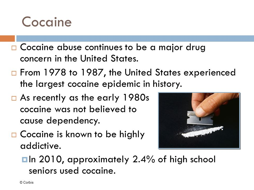 Cocaine  Cocaine abuse continues to be a major drug concern in the United States.  From 1978 to 1987, the United States experienced the largest coca