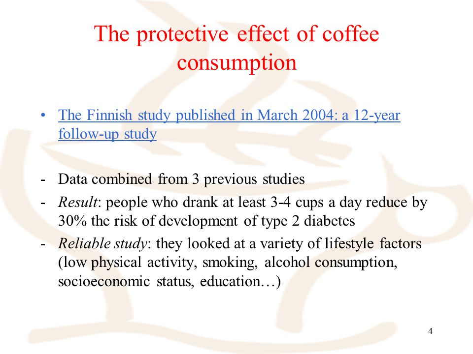 4 The protective effect of coffee consumption The Finnish study published in March 2004: a 12-year follow-up study -Data combined from 3 previous stud