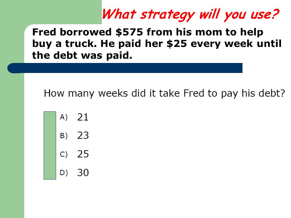 Fred borrowed $575 from his mom to help buy a truck.