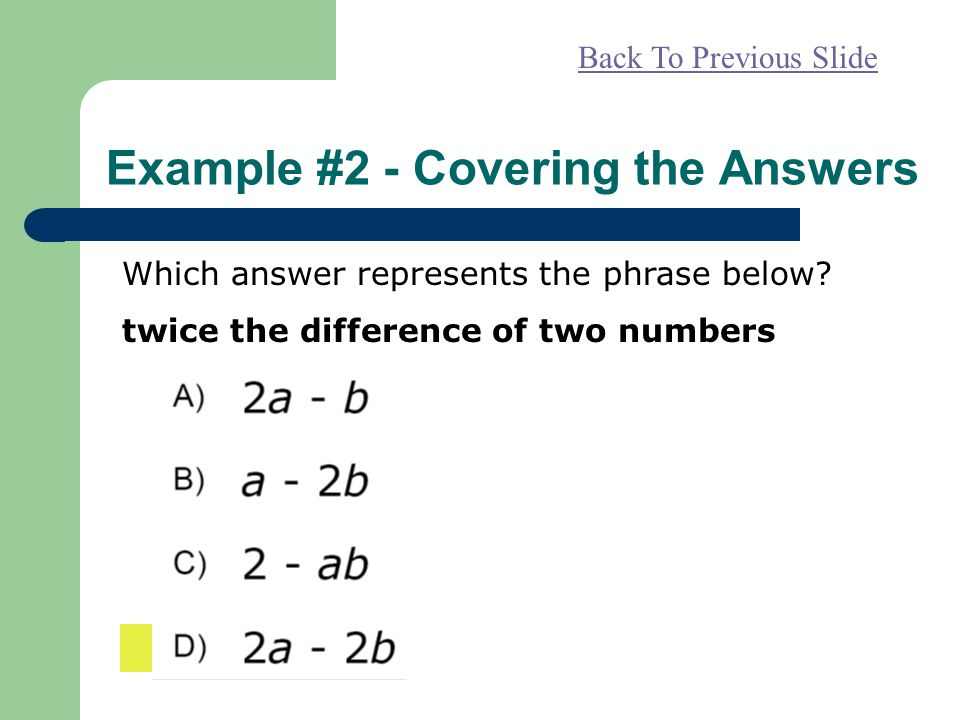 Example #2 - Covering the Answers Back To Previous Slide Which answer represents the phrase below.