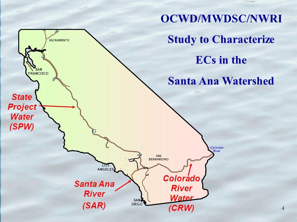 4 SACRAMENTO LOS ANGELES SAN BERNARDINO Colorado River Colorado River Water (CRW) SAN DIEGO State Project Water (SPW) SAN FRANCISCO Santa Ana River (SAR) OCWD/MWDSC/NWRI Study to Characterize ECs in the Santa Ana Watershed
