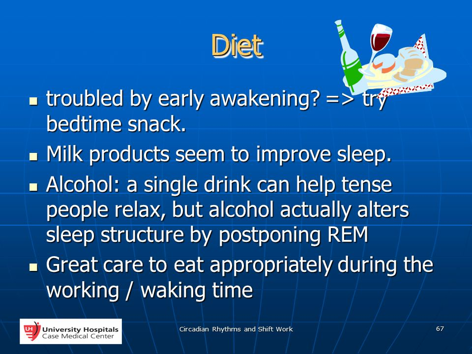 Circadian Rhythms and Shift Work 67 DietDiet troubled by early awakening.