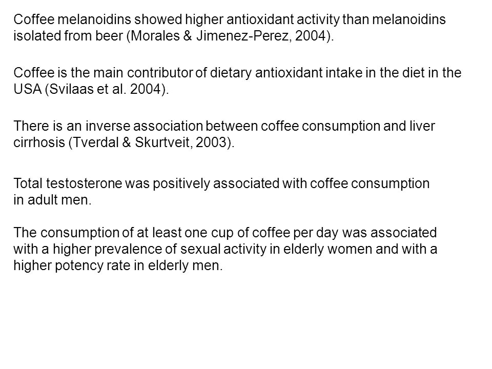 Coffee melanoidins showed higher antioxidant activity than melanoidins isolated from beer (Morales & Jimenez-Perez, 2004).