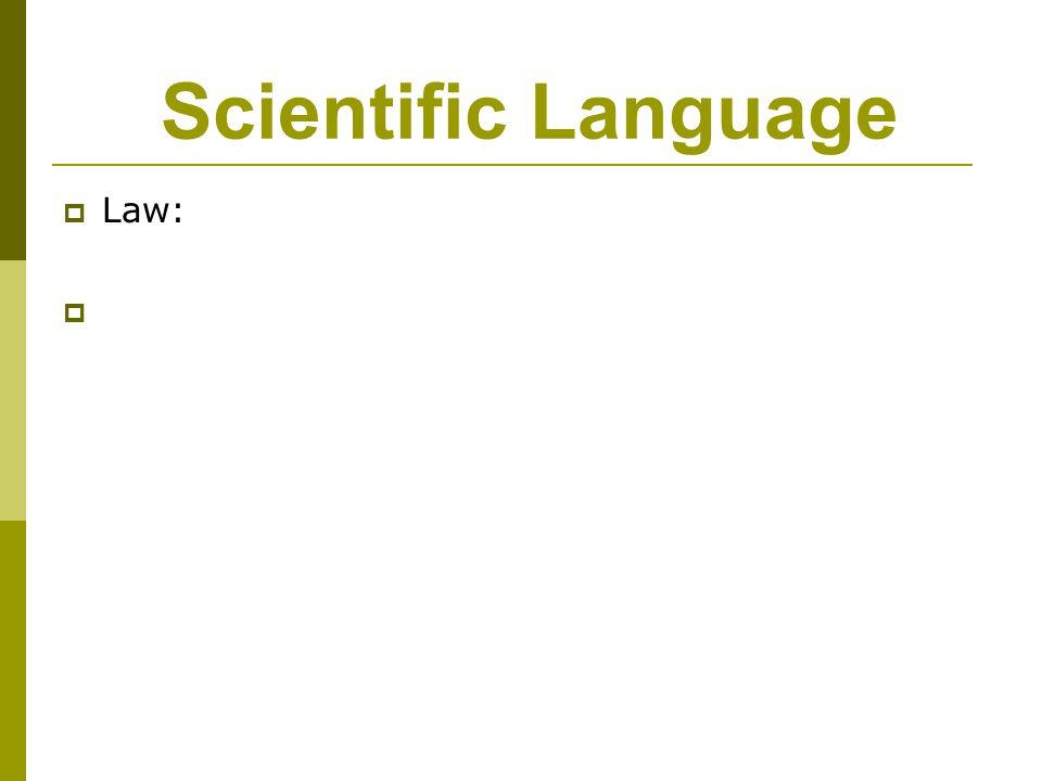 Scientific Language  Law: 