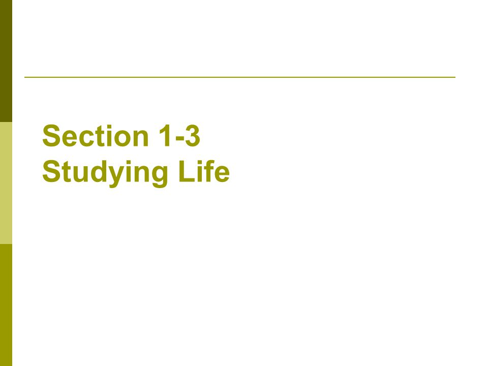 Section 1-3 Studying Life